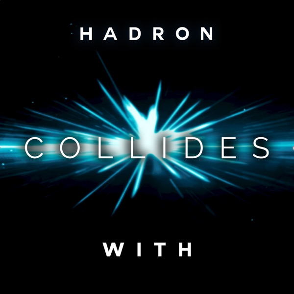 Hadron Collides With