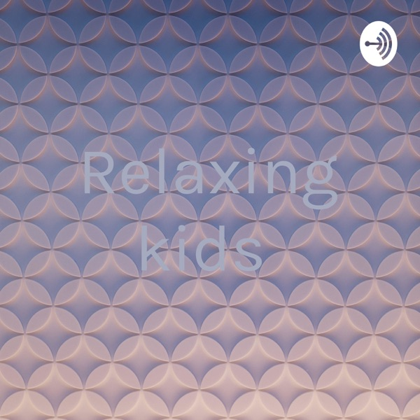 Relaxing kids