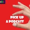 Pick Up A Podcast artwork