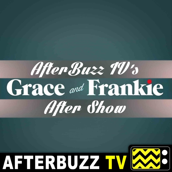 The Grace And Frankie Podcast