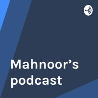 Mahnoor's podcast podcast