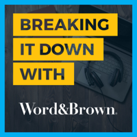 Breaking It Down With Word & Brown podcast
