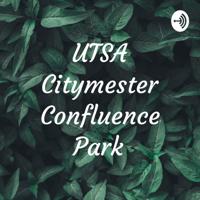UTSA Citymester Confluence Park podcast