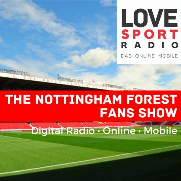 Nottingham Forest Fans Show on Love Sport Radio