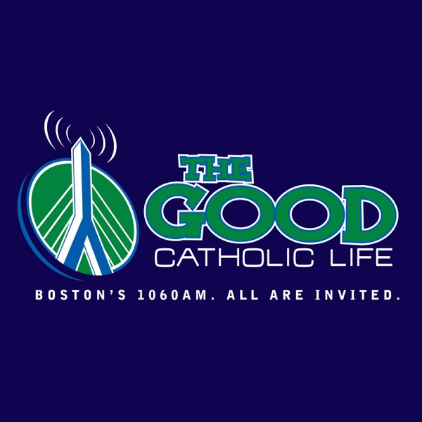 The Good Catholic Life