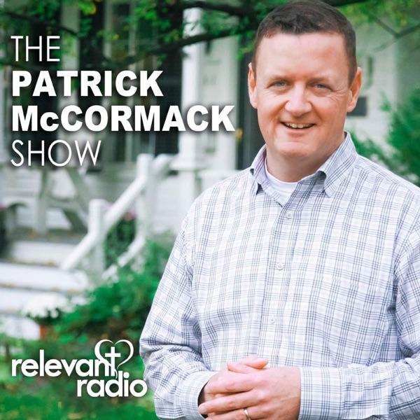 The Patrick McCormack Show – Relevant Radio