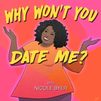 Why Won't You Date Me? with Nicole Byer:Headgum