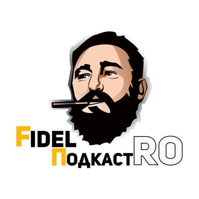 ФидельПодкастро:FidelПодкастRO