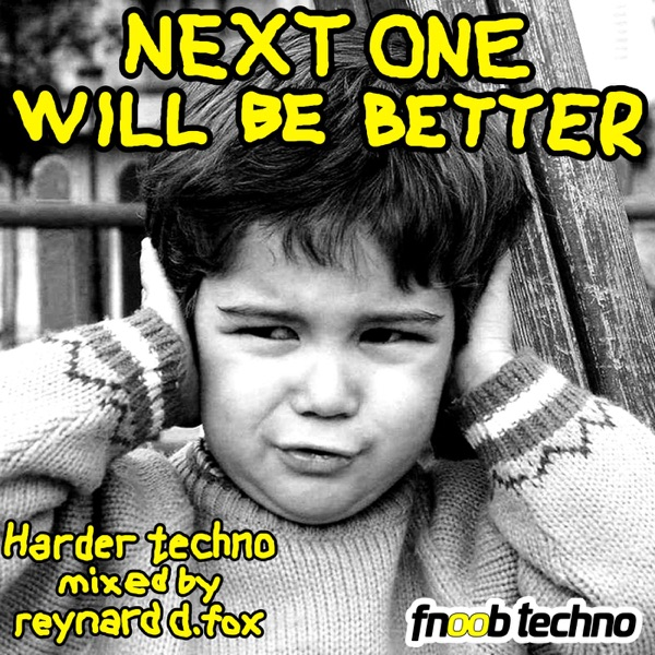 Next One Will Be Better: a techno music podcast