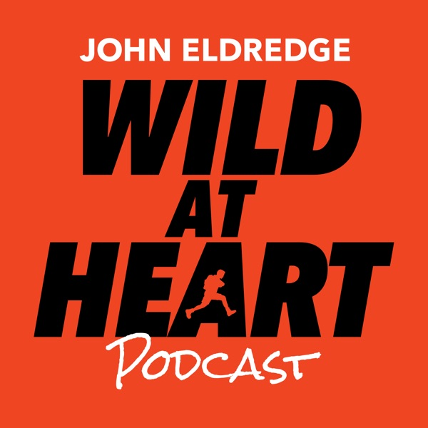 John Eldredge and Wild at Heart (Audio)
