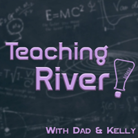 Teaching River! podcast