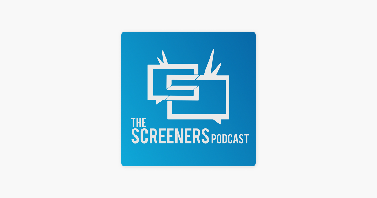 Screeners Podcast on Apple Podcasts