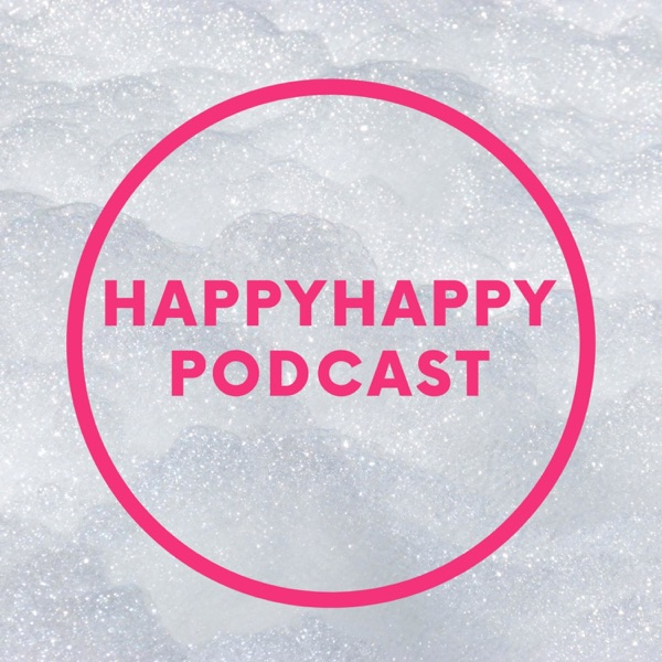HappyHappy Podcast