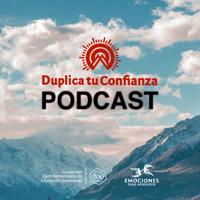 Duplica tu Confianza podcast