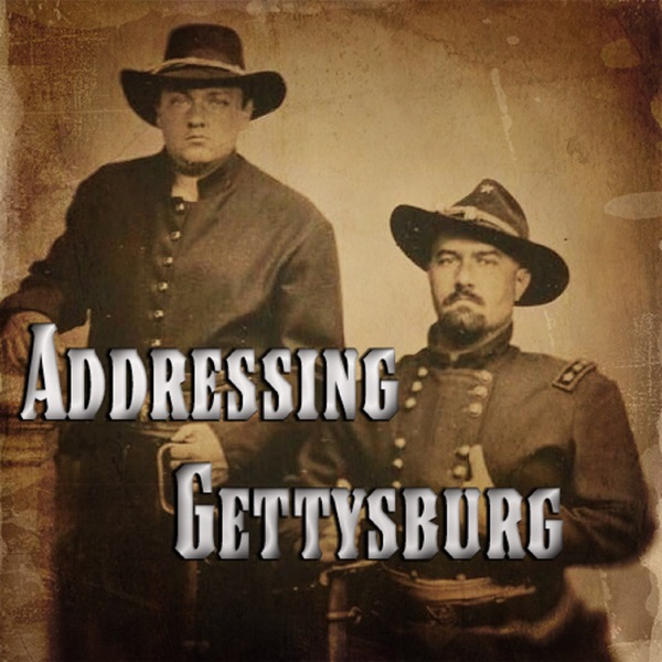 Addressing Gettysburg Podcast
