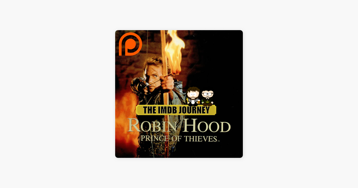 The IMDB Journey: Robin Hood: Prince Of Thieves on Apple