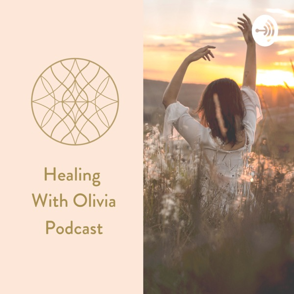 Healing With Olivia: Your Path to True Well Being.