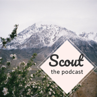 Scout, the podcast podcast