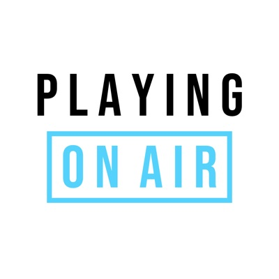 Playing On Air: A Theater Podcast:Playing on Air