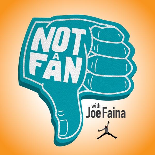 Not A Fan with Joe Faina