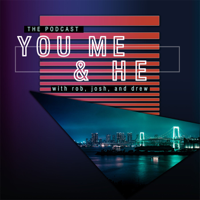 You Me and He podcast