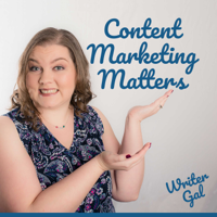 Content Marketing Matters with WriterGal podcast