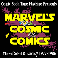 Marvel's Cosmic Comics: Star Wars, John Carter, ROM, Micronauts, and Beyond! podcast