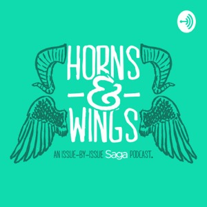 Horns & Wings: An Issue-By-Issue Saga Podcast