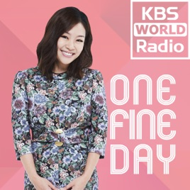 KBS WORLD Radio One Fine Day with Lena Park on Apple Podcasts