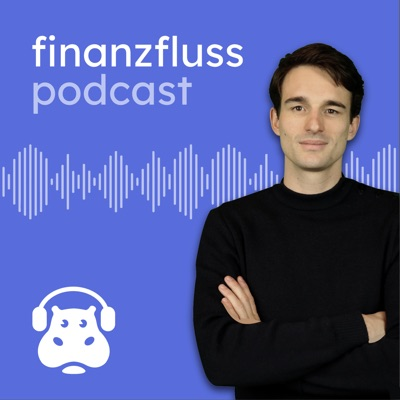 Finanzfluss Podcast:Finanzfluss