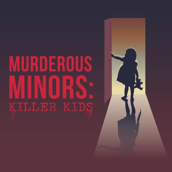 Listen to episodes of Murderous Minors: killer kids on podbay