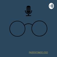Pardocomoeloso podcast