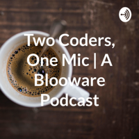 Two Coders, One Mic | A Blooware Podcast podcast