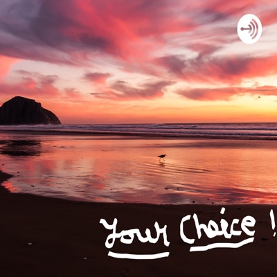 Your Choice - brought to you by Kamlesh Jhaveri