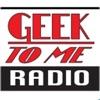 Geek To Me Radio artwork