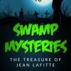 Swamp Mysteries: The Treasure of Jean Lafitte artwork