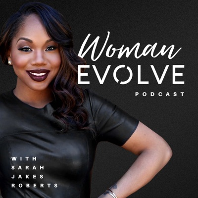 Woman Evolve with Sarah Jakes Roberts:Woman Evolve with Sarah Jakes Roberts