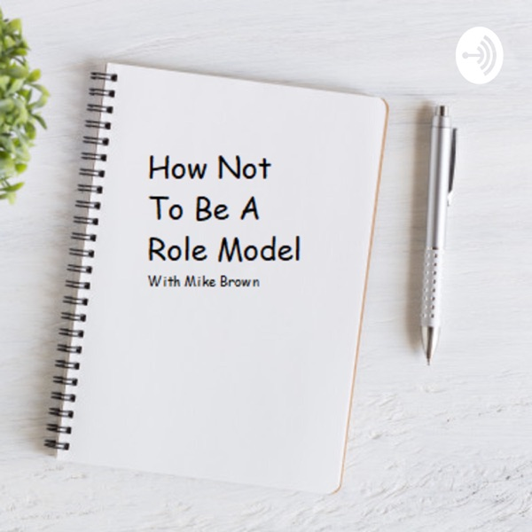 How Not To Be A Role Model