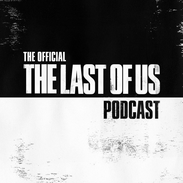 The Official The Last of Us Podcast