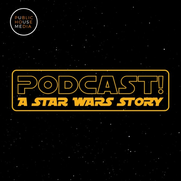 Podcast | A Star Wars Story