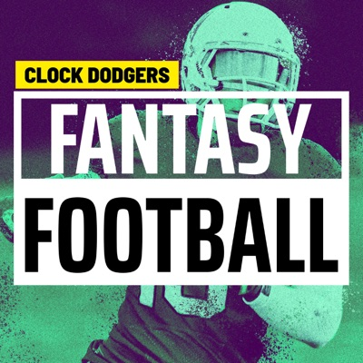 Clock Dodgers - NFL Fantasy Football Podcast:Clock Dodgers - NFL  Fantasy Football