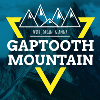 Gaptooth Mountain podcast