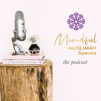 Mindful Muslimah Speaks:Mindful Muslimah Speaks