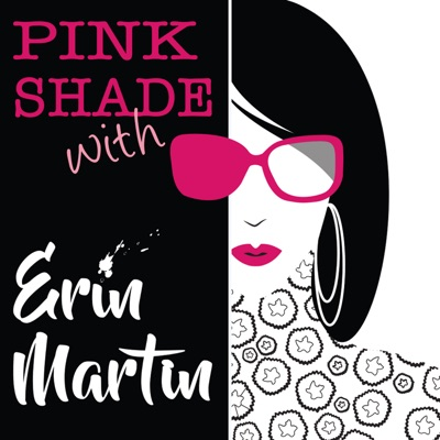 Pink Shade With Erin Martin