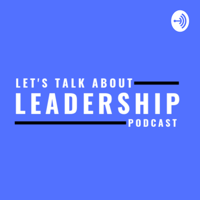 Let's Talk about Leadership podcast