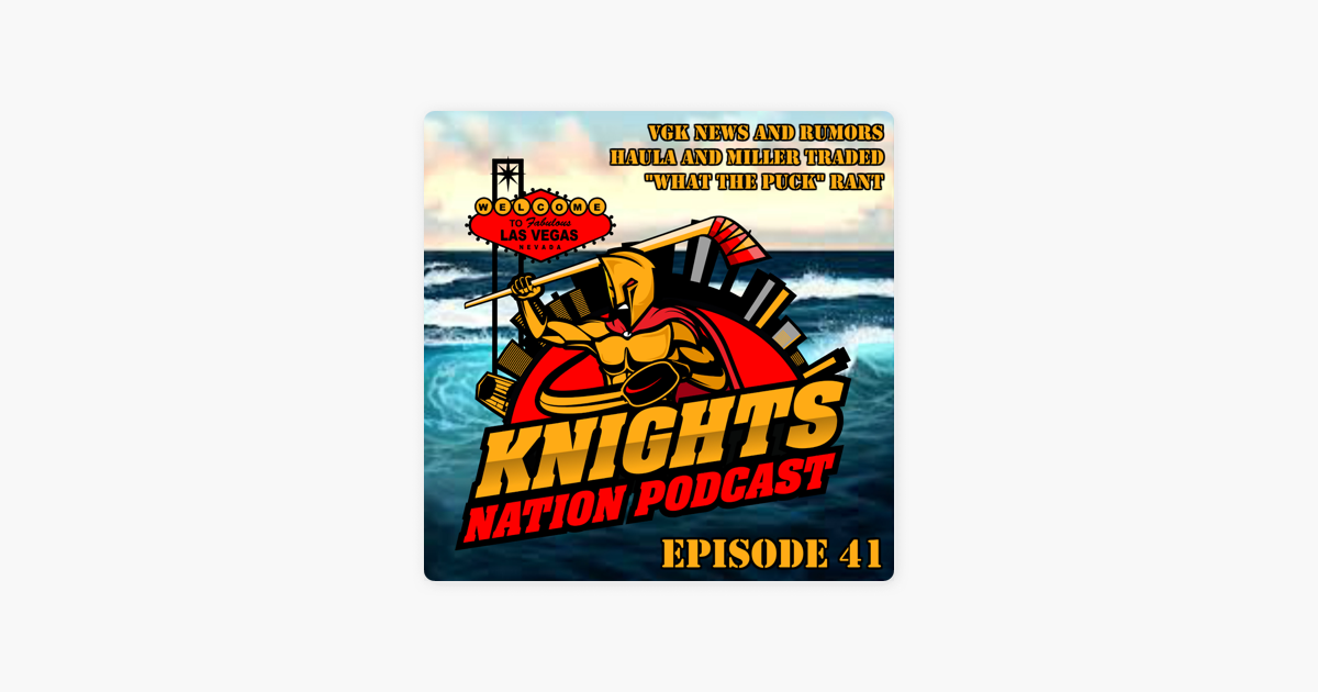 Knights Nation - A Vegas Golden Knights Unofficial Podcast