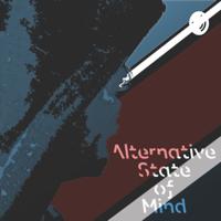 Alternative State of Mind podcast