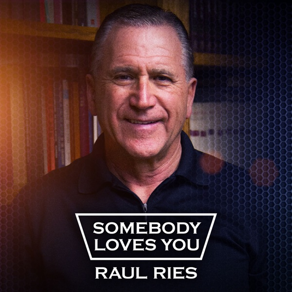 Somebody Loves You Raul Ries