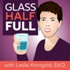 Glass Half Full with Leslie Krongold, Ed.D. artwork