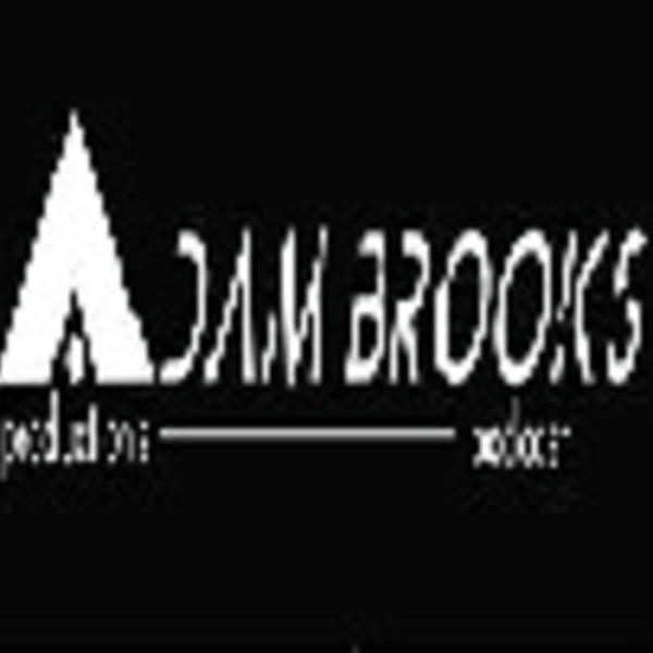 Adam Brooks productions Podcast